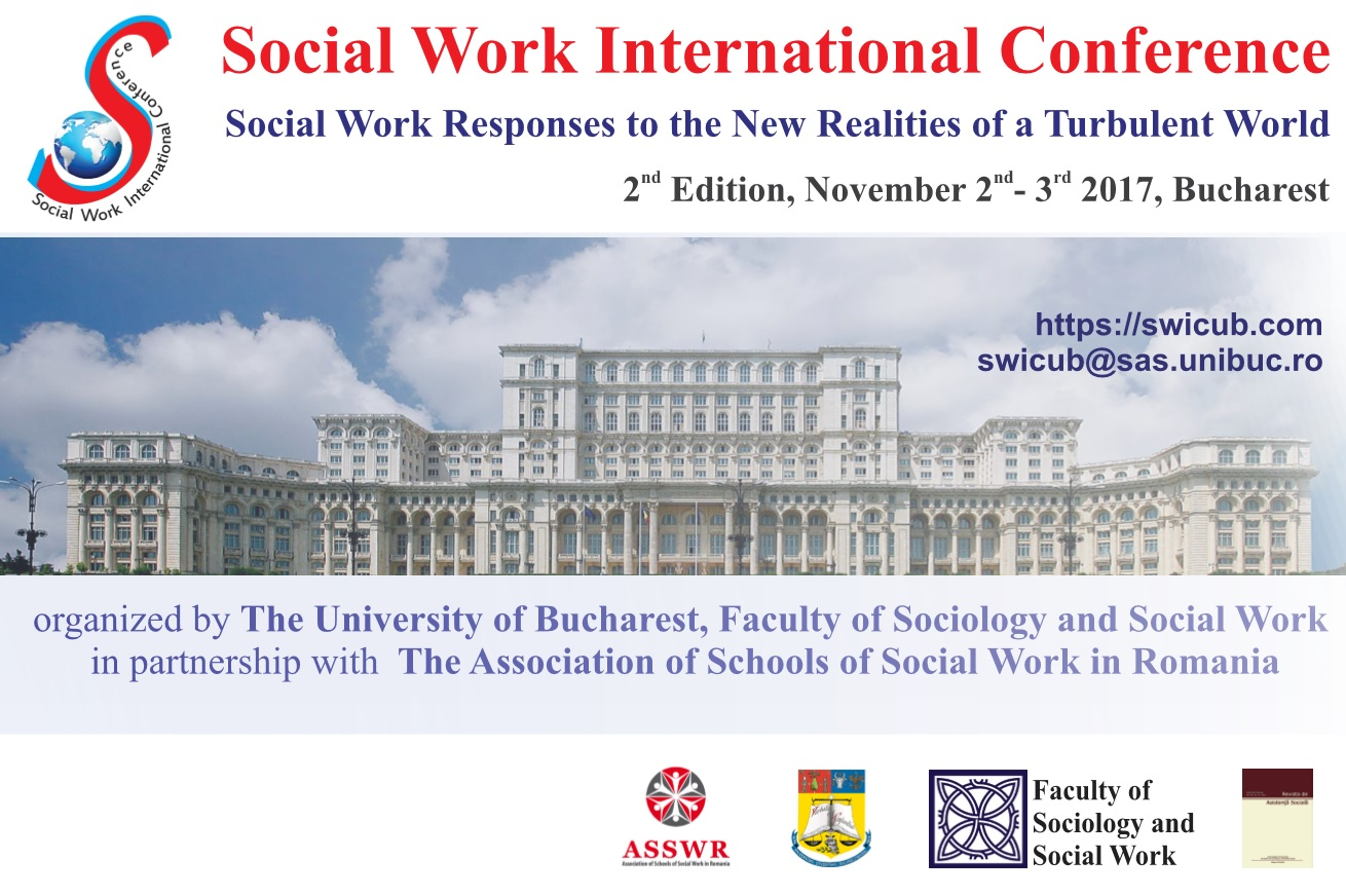 Conferința Internațională pe Asistență Socială – Adaptarea asistenței sociale la noile realități turbulente ale lumii, București, 2-3 noiembrie 2017